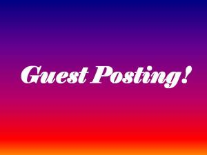 Guest Posting!